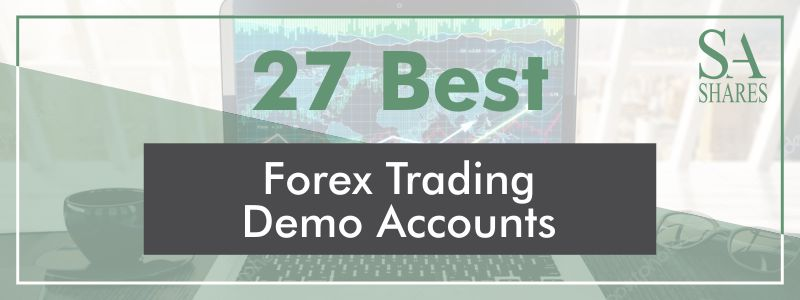 27 Best Forex Trading Demo Accounts