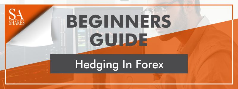 What Is Hedging In Forex A Beginners