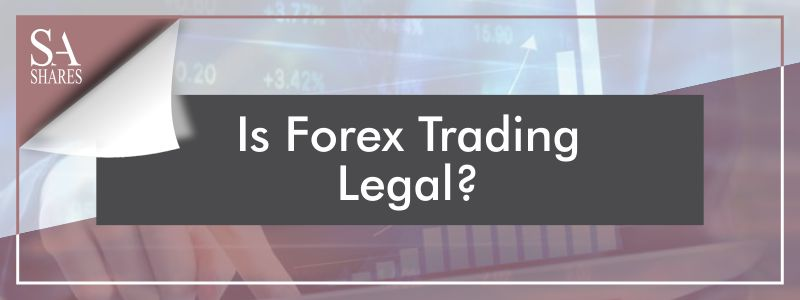 Is Forex Trading Legal South African